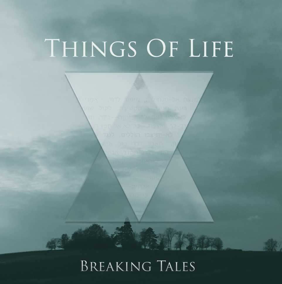 Things Of Life Breaking Tales Cover